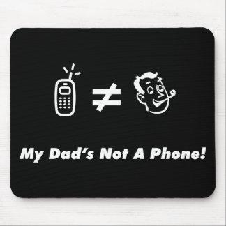 Mi papá no es un teléfono alfombrilla de ratón