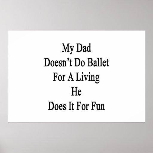 Mi papá no hace el ballet para una vida que él la  poster