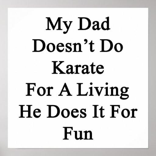 Mi papá no hace el karate para una vida que él la  póster
