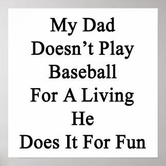 Mi papá no juega al béisbol para la vida de A que Poster