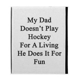 Mi papá no juega al hockey para la vida de A que é