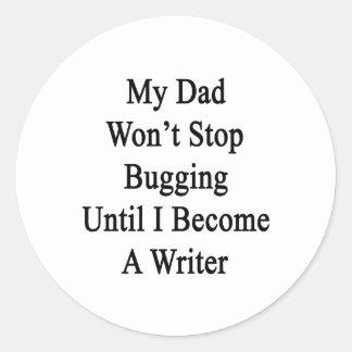 Mi papá no parará el fastidiar hasta que haga pegatina redonda