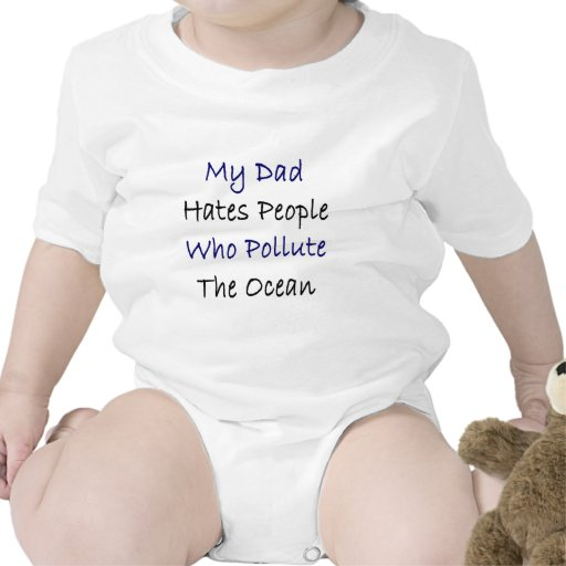 Mi papá odia la gente que contamina el océano traje de bebé
