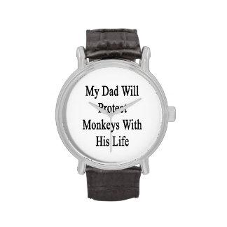 Mi papá protegerá monos con su vida relojes de pulsera
