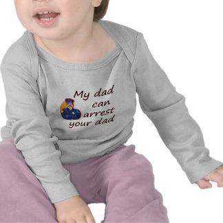 Mi papá puede arrestar a su papá camisetas