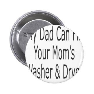 Mi papá puede fijar la lavadora y el secador de su pin redondo de 2 pulgadas