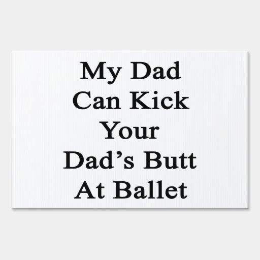 Mi papá puede golpear el extremo de su papá con el letreros