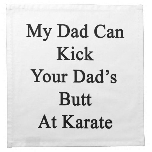 Mi papá puede golpear el extremo de su papá con el servilletas imprimidas