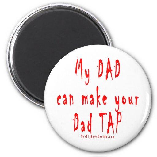 Mi papá puede hacer que su papá golpea ligeramente imán redondo 5 cm