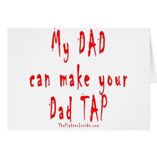 Mi papá puede hacer que su papá golpea ligeramente tarjeta de felicitación