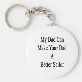 Mi papá puede hacer su papá a un mejor marinero llavero redondo tipo pin