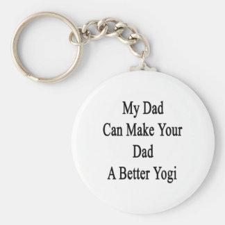 Mi papá puede hacer su papá a una mejor yogui llavero redondo tipo pin