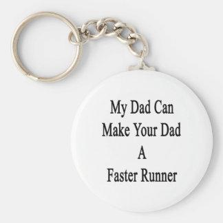 Mi papá puede hacer su papá un corredor más rápido llavero redondo tipo pin