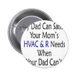 Mi papá puede satisfacer la HVAC de su mamá y R ne Pin