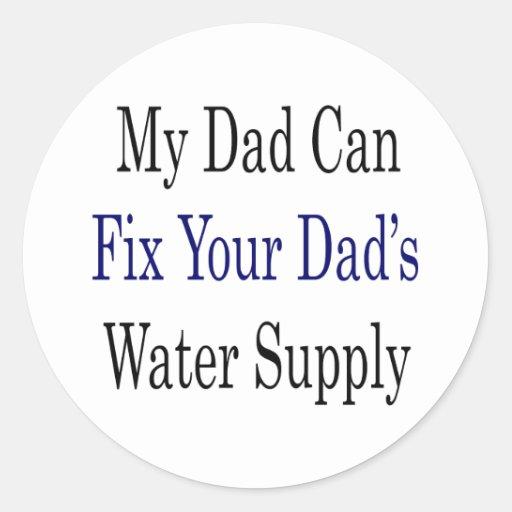 Mi papá puede si el abastecimiento de la agua de pegatina redonda