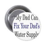 Mi papá puede si el abastecimiento de la agua de s pin