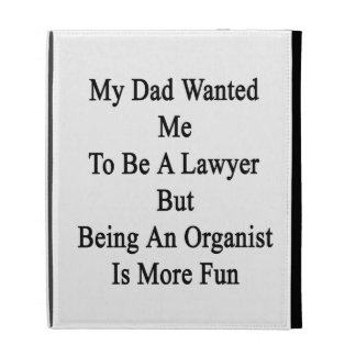 Mi papá quisiera que fuera abogado pero el ser un