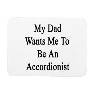 Mi papá quisiera que fuera acordeonista iman rectangular