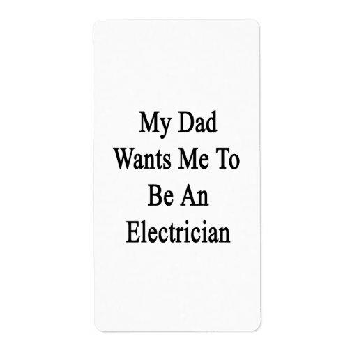 Mi papá quisiera que fuera electricista etiqueta de envío