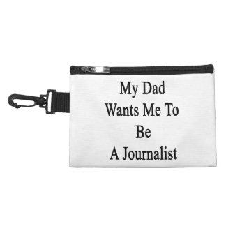 Mi papá quisiera que fuera periodista