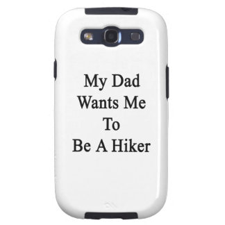 Mi papá quisiera que fuera un caminante galaxy s3 funda