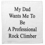Mi papá quisiera que fuera un escalador de roca pr servilletas de papel
