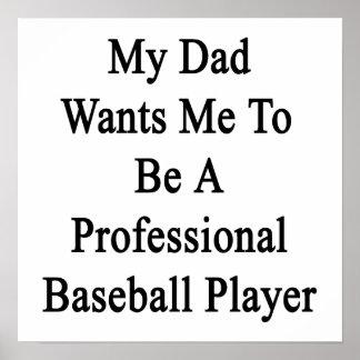 Mi papá quisiera que fuera un juego de béisbol pro impresiones