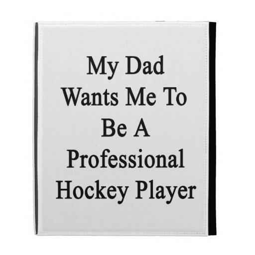 Mi papá quisiera que fuera un jugador de hockey pr