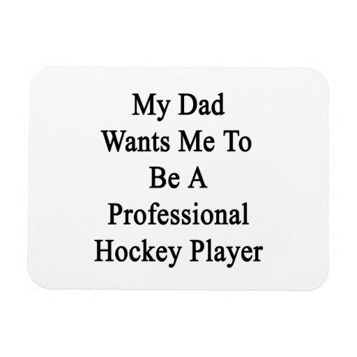 Mi papá quisiera que fuera un jugador de hockey pr imanes de vinilo