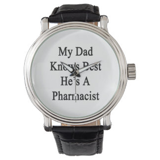 Mi papá sabe mejor que él es farmacéutico relojes de pulsera