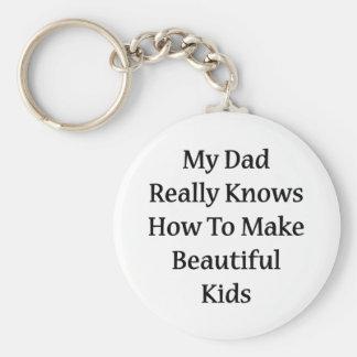 Mi papá sabe realmente hacer a niños hermosos llavero redondo tipo pin