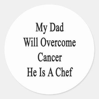 Mi papá superará al cáncer que él es cocinero pegatina redonda