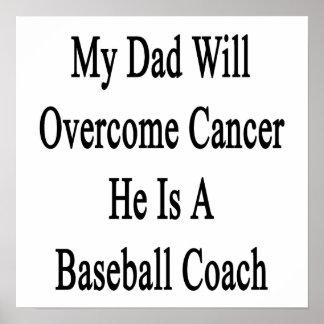 Mi papá superará al cáncer que él es un entrenador posters