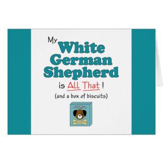 ¡Mi pastor alemán blanco es todo el eso! Tarjeta De Felicitación