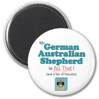 ¡Mi pastor australiano alemán es todo el eso! Imán Redondo 5 Cm