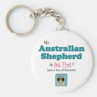 ¡Mi pastor australiano es todo el eso! Llavero Redondo Tipo Pin