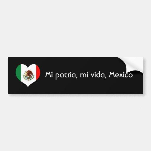 Mi patria, mi vida, Mexico Car Bumper Sticker
