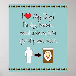 Mi perro ama la mantequilla de cacahuete póster