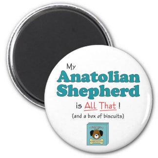 ¡Mi perro de pastor de Anatolia es todo el eso! Imán Redondo 5 Cm