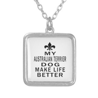 Mi perro de Terrier australiano hace vida mejor Colgantes Personalizados