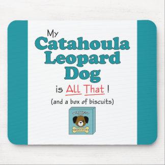 ¡Mi perro del leopardo de Catahoula es todo el eso Alfombrillas De Ratón
