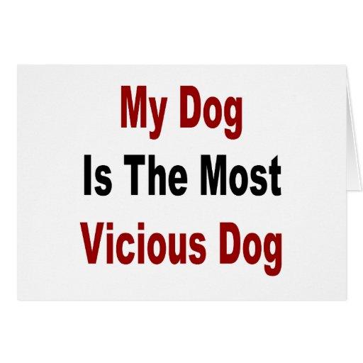 Mi perro es el perro más vicioso tarjeta de felicitación