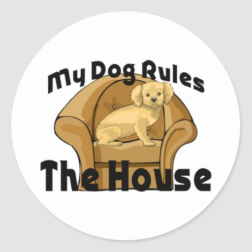 Mi perro gobierna la casa pegatina redonda