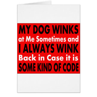 Mi perro guiña en mí a veces tarjeta de felicitación