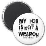 mi perro no es un arma imán