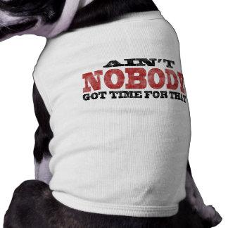 Mi perro no se consigue ningún tiempo para eso tam camisas de mascota