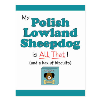 ¡Mi perro pastor polaco de la tierra baja es todo Tarjeta Postal