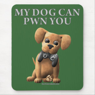 Mi perro puede PWN usted Mouse Pads