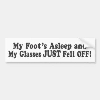 ¡Mi pie dormido y mis vidrios apenas se cayeron! - Pegatina De Parachoque