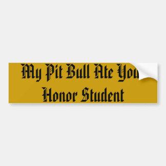 Mi pitbull comió a su estudiante del honor etiqueta de parachoque